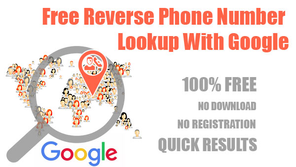 Free reverse phone number lookup with Google through Free Lookup