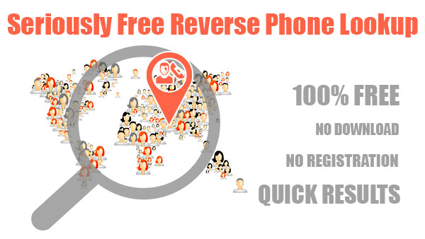 Seriously Free Reverse Phone Lookup through Free Lookup